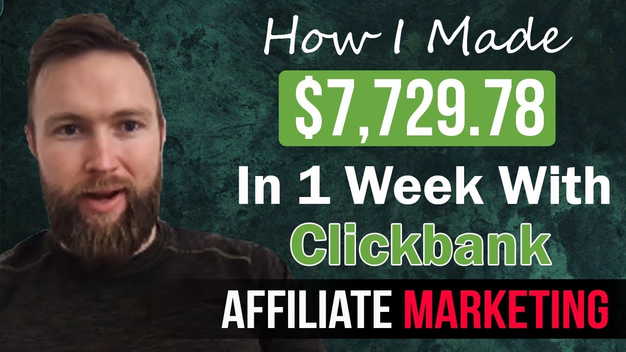 How I Made $7,729.78 In 1 Week With Clickbank Affiliate Marketing And YouTube