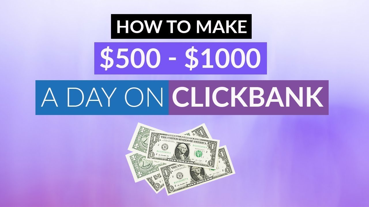 How To Make $500 – $1000 A Day On Clickbank | Affiliate Marketing For Beginners To Advanced