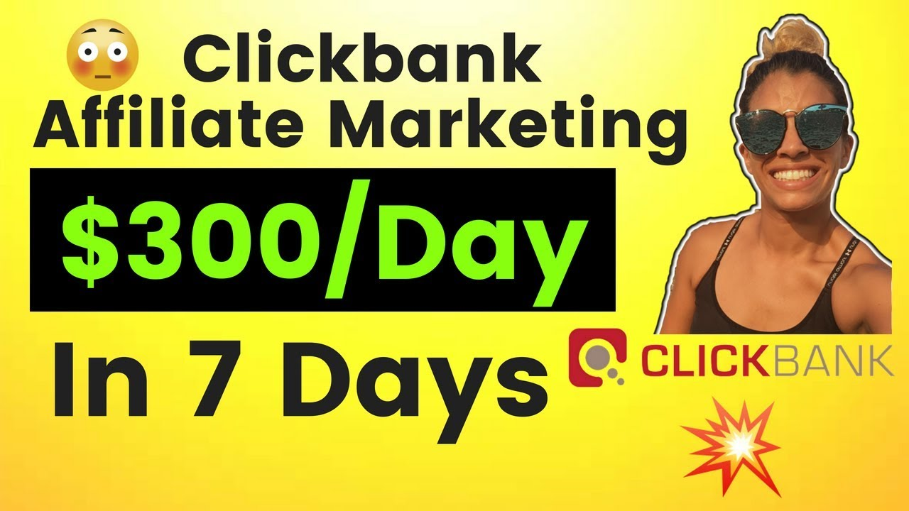 Clickbank Affiliate Marketing Strategy To Make $300/Day In 7 days
