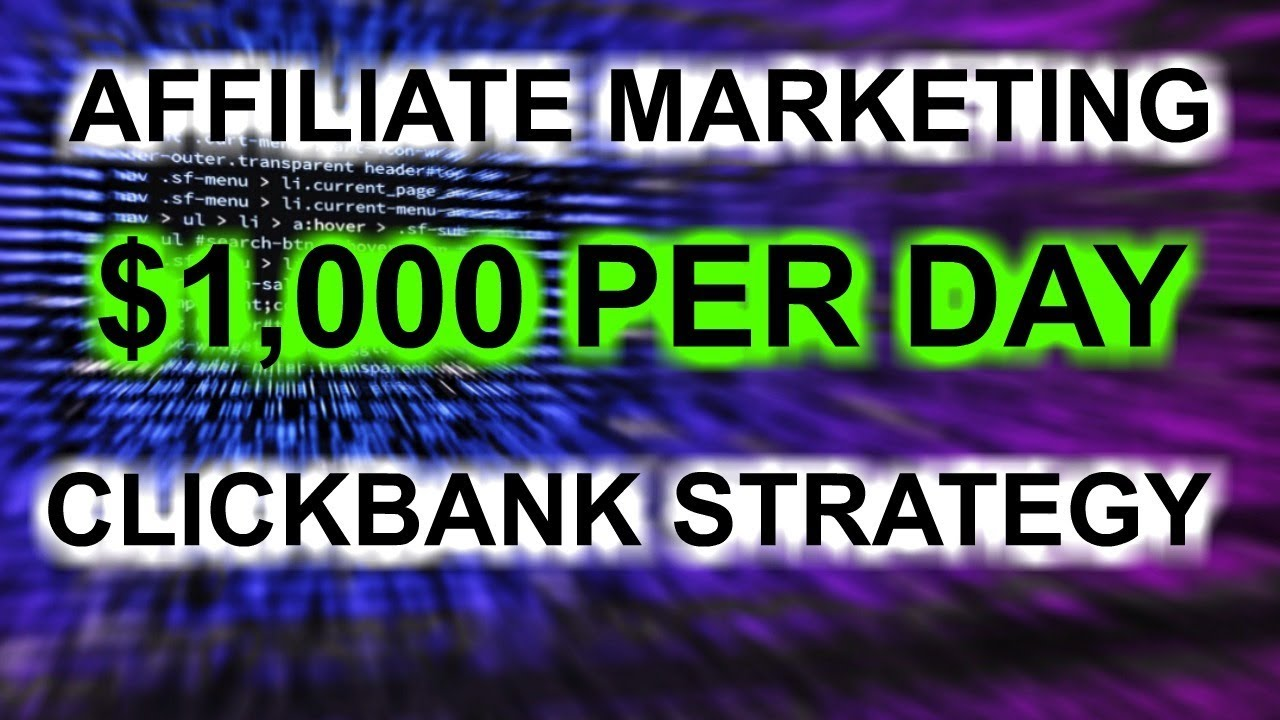 MAKE MONEY WITH CLICKBANK AFFILIATE MARKETING – $1000 PER DAY
