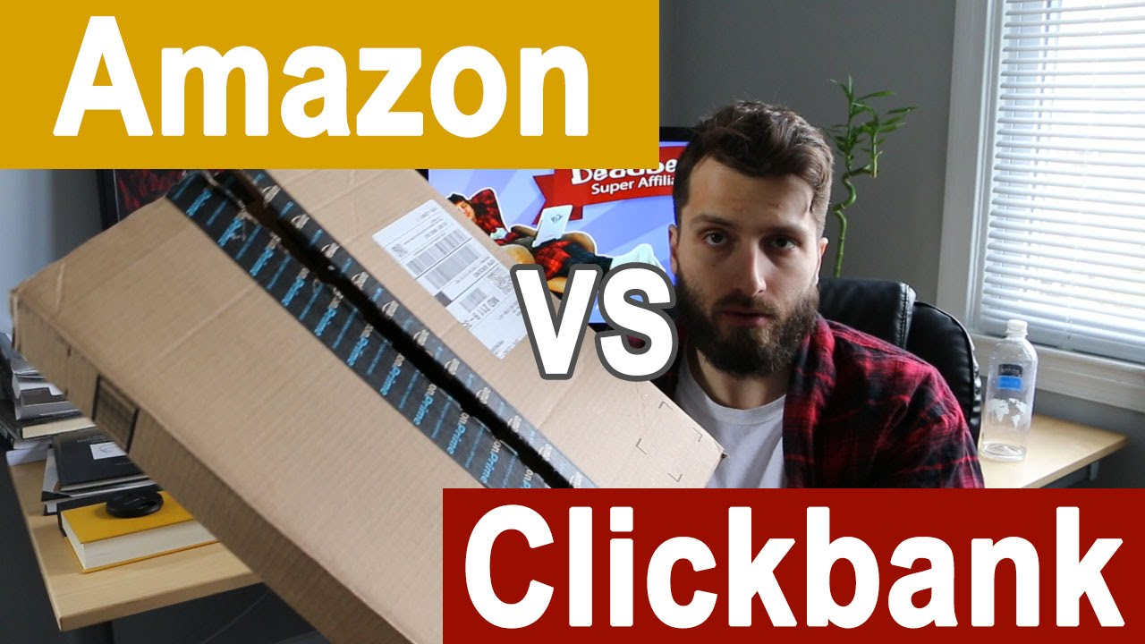 Amazon.com vs. Clickbank – What's The Best Affiliate Network?