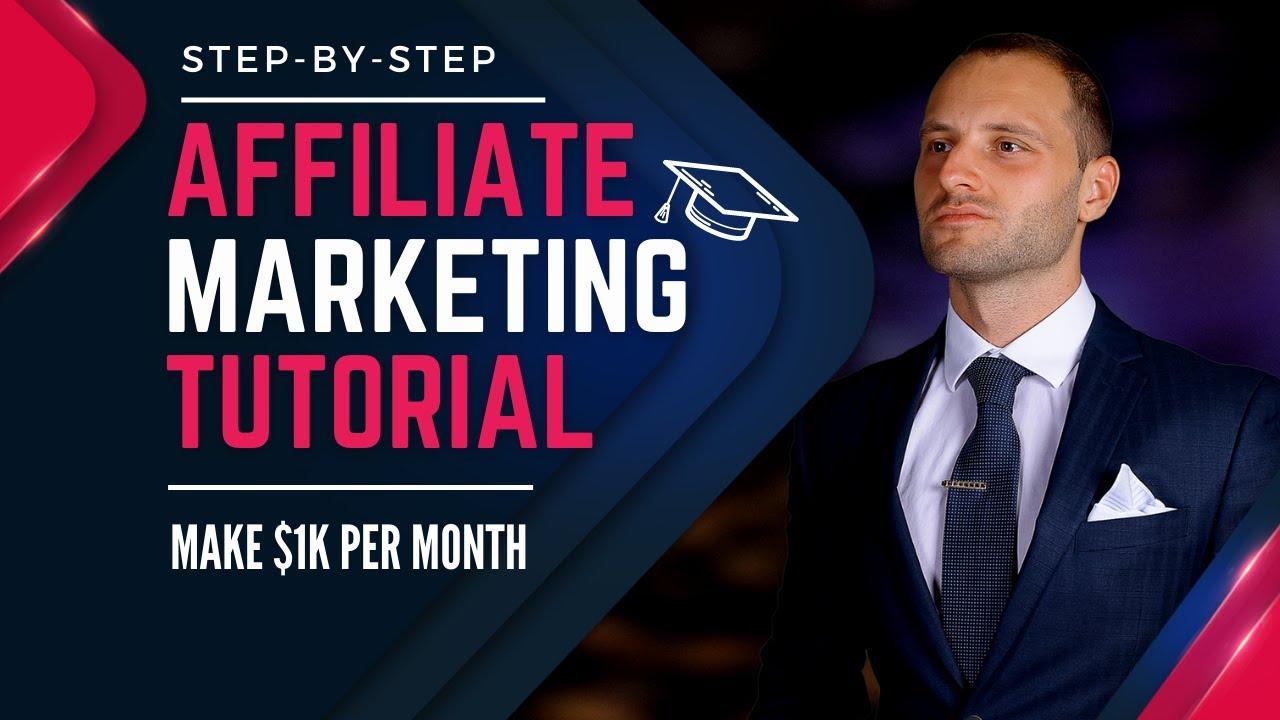 Complete Affiliate Marketing Tutorial (Make $1k Per Month As A Beginner)