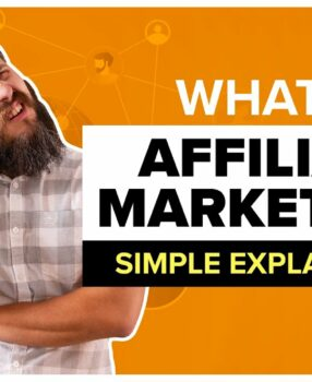 Affiliate Marketing for Beginners: What Is Affiliate Marketing and How Do You Get Started?